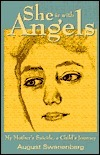 She is with Angels: My Mothers Suicide, a Childs Journey August Swanenberg