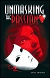 Unmasking the Passion  by  Dana Dorfman