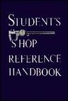 Students Shop Reference Handbook Edward G. Hoffman