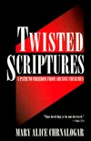 Twisted Scriptures  Revised Edition Mary Alice Chrnalogar