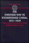 The Kwangsi Way In Kuomintang China, 1931 1939 Eugene William Levich