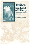 Exiles In A Land Of Liberty: Mormons In America, 1830 1846 Kenneth H. Winn