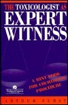The Toxicologist As Expert Witness: A Hint Book For Courtroom Procedure  by  Arthur Furst