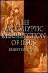 The Apocalyptic Resurrection of Jesus Ernest Lee Stoffel