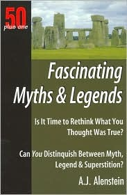 50 Plus One Fascinating Myths and Legends (50 Plus One) (50 Plus One)  by  A.J. Alenstein