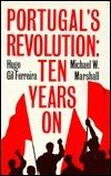 Portugals Revolution: Ten Years On Hugo Gil Ferreira