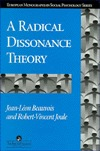 A Radical Dissonance Theory  by  Jean-Léon Beauvois
