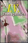 Manual Of I. V. Therapeutics  by  Lynn Dianne Phillips