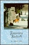 Temporary Shelter: Poems, 1986 1990 M. Travis Lane