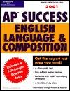 Petersons Ap Success 2001: English Language & Composition (Ap Success : English Language & Composition, 2001)  by  Margaret C. Moran