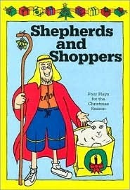 Shepherds and Shoppers: Four Plays for the Christmas Season Helen Johns