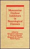 Monoamine Oxidase Inhibitors in Neurological Diseases Abraham N. Lieberman