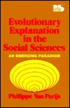 Evolutionary Explanation in the Social Sciences: An Emerging Paradigm  by  Phillippe Van Parijs