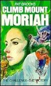 Climb Mount Moriah  by  Pat Brooks