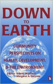Down To Earth: Community Perspectives On Health, Development, And The Environment Bonnie Bradford