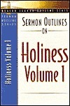 Sermon Outlines on Holiness, Volume 1: Volume One Beacon Hill