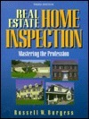 Real Estate Home Inspection: Mastering The Profession Russell W. Burgess