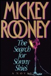 The Search for Sonny Skies  by  Mickey Rooney