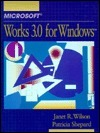 Microsoft Works 3.0 For Windows  by  Janet R. Wilson