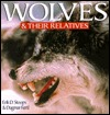 Wolves & Their Relatives  by  Erik D. Stoops