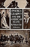 Photography And The American Scene: A Social History, 1839 1889 Robert Taft