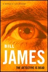 The Detective Is Dead Bill  James