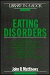 Eating Disorders  by  John R. Matthews