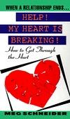 Help: My Heart Is Breaki  by  Meg Schneider