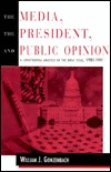 Media, the President, and Public Opinion: Longitudinal Analysis of the Drug Issue, 1984-1991  by  William J. Gonzenbach