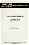 The Ambleside Hoard: A Discovery in the Royal Collections  by  Stuart Needham