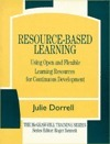 Resource Based Learning: Using Open And Flexible Learning Resources For Continuous Development  by  Julie Dorrell