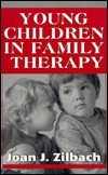 Children in Family Therapy  by  Joan J. Zilbach