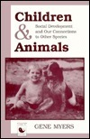 Children And Animals: Social Development And Our Connections To Other Species  by  Gene Myers