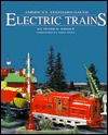 Americas Standard Gauge Electric Trains  by  Peter Riddle
