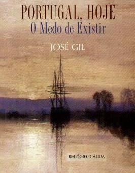 Portugal, Hoje: O Medo de Existir  by  José Gil
