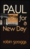 Paul for a New Day  by  Robin Scroggs