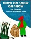 Snow on Snow on Snow  by  Cheryl Chapman