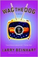 Wag the Dog Larry Beinhart