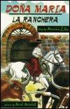 Dona Maria, La Ranchera  by  Maurine Walpole Liles