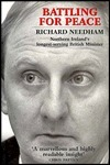 Battling For Peace: Northern Irelands Longest Serving British Minister  by  Richard Needham