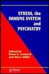 Stress, The Immune System, And Psychiatry  by  Klara Miller