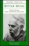 Bitter Music: Collected Journals, Essays, Introductions, and Librettos Harry Partch