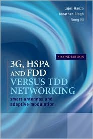 3G, HSPA and FDD Versus TDD Networking: Smart Antennas and Adaptive Modulation  by  Lajos L. Hanzo