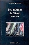 Los Cubanos De Miami: Lengua Y Sociedad Humberto López Morales