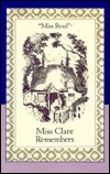 Miss Claire Remembers Miss Read