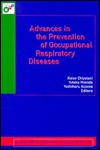 Advances in the Prevention of Occupational Respiratory Diseases  by  Keizo Chiyotani