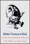 Global Finance At Risk: The Case For International Regulation  by  John Eatwell
