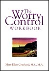 The Worry Control Workbook  by  Mary Ellen Copeland