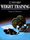 Weight Training: Steps To Success Thomas R. Baechle