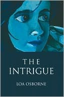 The Intrigue  by  Loa Osborne